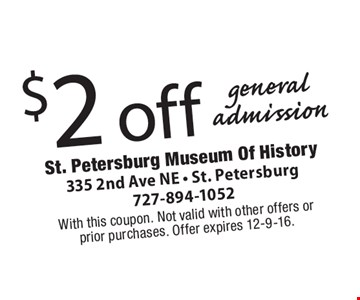 $2 off general admission. With this coupon. Not valid with other offers or prior purchases. Offer expires 12-9-16.