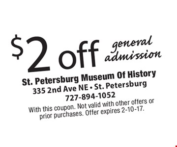 $2 off general admission. With this coupon. Not valid with other offers or prior purchases. Offer expires 2-10-17.