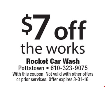 $7 off the works. With this coupon. Not valid with other offers or prior services. Offer expires 2-29-15.