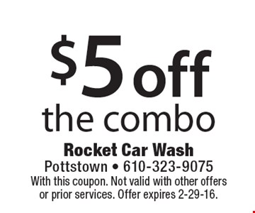 $5 off the combo. With this coupon. Not valid with other offers or prior services. Offer expires 2-29-15.