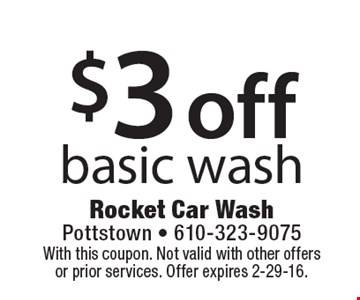 $3 off basic wash. With this coupon. Not valid with other offers or prior services. Offer expires 2-29-15.