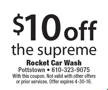 $10 off the supreme. With this coupon. Not valid with other offers or prior services. Offer expires 4-30-16.