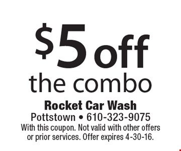 $5 off the combo. With this coupon. Not valid with other offers or prior services. Offer expires 4-30-16.
