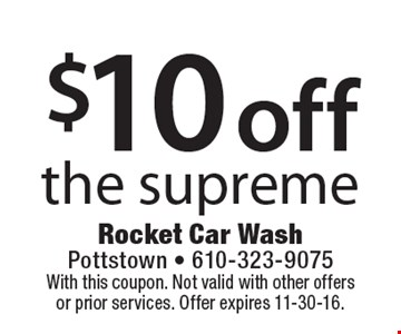 $10 Off The Supreme. With this coupon. Not valid with other offers or prior services. Offer expires 11-30-16.