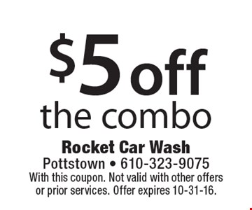 $5 Off The Combo. With this coupon. Not valid with other offers or prior services. Offer expires 10-31-16.