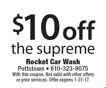 $10 off the supreme. With this coupon. Not valid with other offers or prior services. Offer expires 1-31-17.