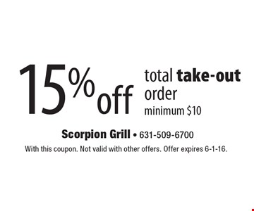 15% off total take-out order, minimum $10. With this coupon. Not valid with other offers. Offer expires 6-1-16.