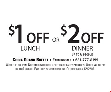 $2 off dinner up to 6 people. $1 off lunch. . With this coupon. Not valid with other offers or party packages. Offer valid for up to 6 people. Excludes senior discount. Offer expires 12/2/16.