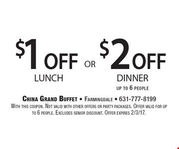 $2 off dinner up to 6 people OR $1 off lunch. With this coupon. Not valid with other offers or party packages. Offer valid for up to 6 people. Excludes senior discount. Offer expires 2/3/17.