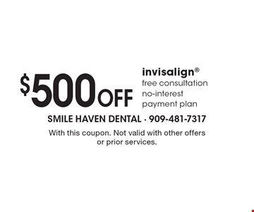 $500 OFF invisalign. Free consultation. No-interest payment plan. With this coupon. Not valid with other offers or prior services.