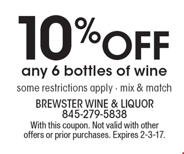 10% Off any 6 bottles of wine. Some restrictions apply - mix & match. With this coupon. Not valid with other offers or prior purchases. Expires 2-3-17.