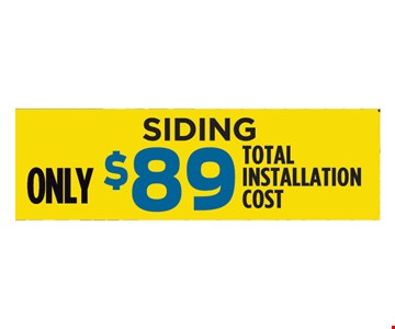 $89 total installation cost for siding. Expires 10/28/16.