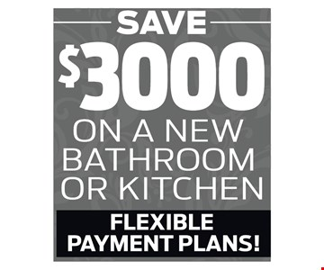 save $3000 on a new bathroom or kitchen