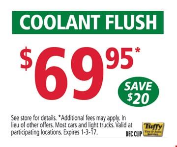 $69.95 coolant flush