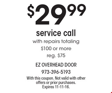 $29.99 Service Call With Repairs Totaling $100 Or More. Reg. $75. With this coupon. Not valid with other offers or prior purchases. Expires 11-11-16.
