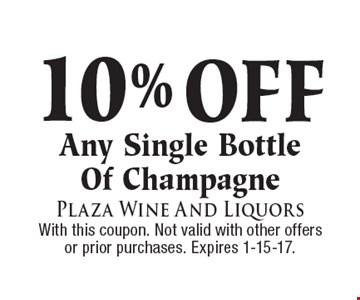 10% OFF Any Single Bottle Of Champagne. With this coupon. Not valid with other offers or prior purchases. Expires 1-15-17.