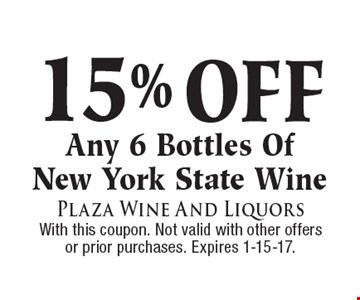 15% OFF Any 6 Bottles Of New York State Wine. With this coupon. Not valid with other offers or prior purchases. Expires 1-15-17.