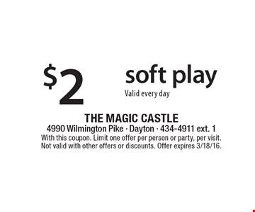 $2 off soft play. Valid every day. With this coupon. Limit one offer per person or party, per visit. Not valid with other offers or discounts. Offer expires 3/18/16.