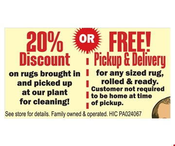 20% discount OR free pickup and delivery.