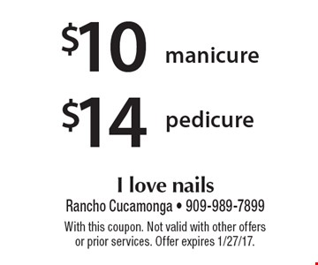 $14 pedicure OR $10 manicure. With this coupon. Not valid with other offers or prior services. Offer expires 1/27/17.