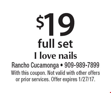 $19 full set. With this coupon. Not valid with other offers or prior services. Offer expires 1/27/17.