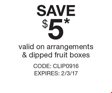 SAVE $5* valid on arrangements & dipped fruit boxes Code: CLIP0916 Expires: 2/3/17 . *Cannot be combined with any other offer. Restrictions may apply. See store for details. Edible®, Edible Arrangements®, the Fruit Basket Logo, and other marks mentioned herein are registered trademarks of Edible Arrangements, LLC. © 2016 Edible Arrangements, LLC. All rights reserved.