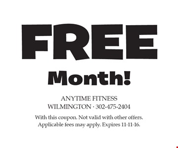 Free Month! With this coupon. Not valid with other offers. Applicable fees may apply. Expires 11-11-16.