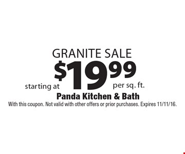 $19.99 Granite Sale. With this coupon. Not valid with other offers or prior purchases. Expires 11/11/16.