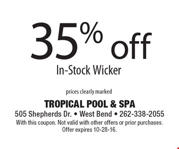 35% off in-stock wicker, prices clearly marked. With this coupon. Not valid with other offers or prior purchases. Offer expires 10-28-16.