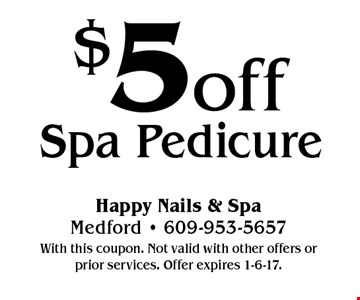 $5 off Spa Pedicure. With this coupon. Not valid with other offers or prior services. Offer expires 1-6-17.