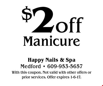 $2 off Manicure. With this coupon. Not valid with other offers or prior services. Offer expires 1-6-17.