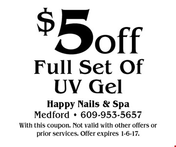 $5 off Full Set Of UV Gel. With this coupon. Not valid with other offers or prior services. Offer expires 1-6-17.