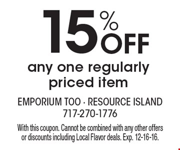 15% off any one regularly priced item. With this coupon. Cannot be combined with any other offers or discounts including Local Flavor deals. Exp. 12-16-16.
