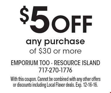 $5 off any purchase of $30 or more. With this coupon. Cannot be combined with any other offers or discounts including Local Flavor deals. Exp. 12-16-16.
