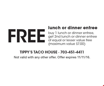Free lunch or dinner entree buy 1 lunch or dinner entree, get 2nd lunch or dinner entree of equal or lesser value free. (maximum value $7.00). Not valid with any other offer. Offer expires 11/11/16.