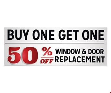 50% off window & door replacement –Buy one, get one 50% off