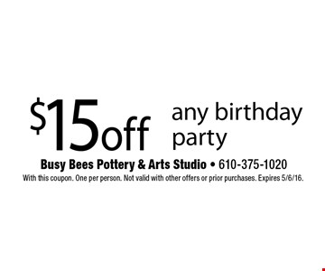 $15 off any birthday party. With this coupon. One per person. Not valid with other offers or prior purchases. Expires 5/6/16.
