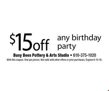$15 off any birthday party. With this coupon. One per person. Not valid with other offers or prior purchases. Expires 6-10-16.