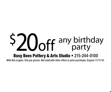 $20 off any birthday party. With this coupon. One per person. Not valid with other offers or prior purchases. Expires 11/11/16.