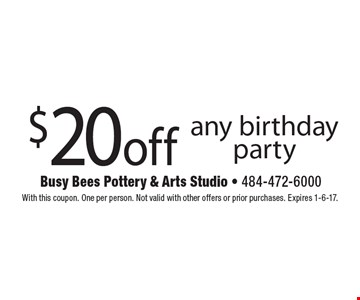 $20 off any birthday party. With this coupon. One per person. Not valid with other offers or prior purchases. Expires 1-6-17.