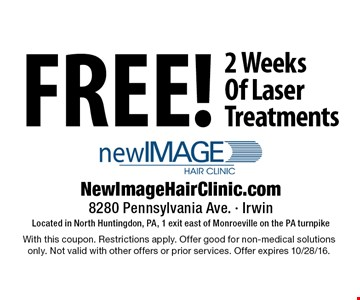 Free 2 Weeks Of Laser Treatments. With this coupon. Restrictions apply. Offer good for non-medical solutions only. Not valid with other offers or prior services. Offer expires 10/28/16.
