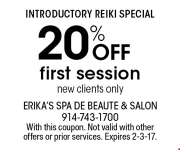 INTRODUCTORY REIKI SPECIAL 20% OFF first session new clients only. With this coupon. Not valid with other offers or prior services. Expires 2-3-17.