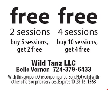 Free 4 sessions buy 10 sessions, get 4 free. Free 2 sessions buy 5 sessions, get 2 free. With this coupon. One coupon per person. Not valid with other offers or prior services. Expires 10-28-16. 1563