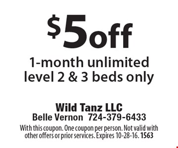$5 off 1-month unlimited level 2 & 3 beds only. With this coupon. One coupon per person. Not valid with other offers or prior services. Expires 10-28-16. 1563