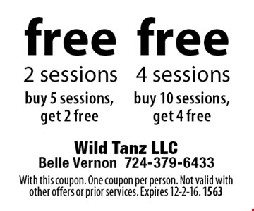 free 4 sessions buy 10 sessions, get 4 free. free 2 sessions buy 5 sessions, get 2 free. With this coupon. One coupon per person. Not valid with other offers or prior services. Expires 12-2-16. 1563