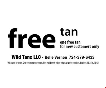 free tan one free tan for new customers only. With this coupon. One coupon per person. Not valid with other offers or prior services. Expires 12-2-16. 1563