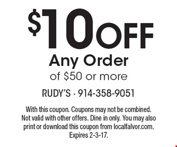 $10 Off Any Order of $50 or more. With this coupon. Coupons may not be combined. Not valid with other offers. Dine in only. You may also print or download this coupon from localfalvor.com. Expires 2-3-17.