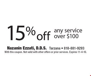 15% off any service over $100. With this coupon. Not valid with other offers or prior services. Expires 11-4-16.