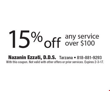 15% off any service over $100. With this coupon. Not valid with other offers or prior services. Expires 2-3-17.