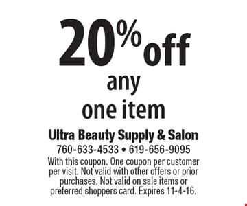 20% off any one item. With this coupon. One coupon per customer per visit. Not valid with other offers or prior purchases. Not valid on sale items or preferred shoppers card. Expires 11-4-16.